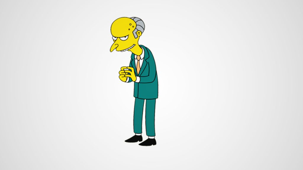 Mr. Burns is the villain character with beaklike nose